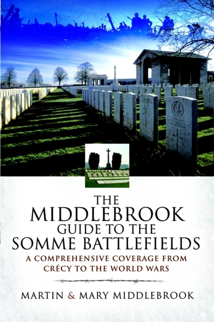 Middlebrook Guide to the Somme Battlefie