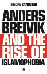 Anders Breivik and the Rise of Islamopho