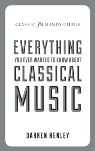 The Classic FM Handy Guide to Everything