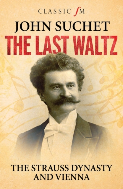 Last Waltz: The Strauss Dynasty and Vien