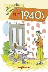 When We Were Young: The 1940s