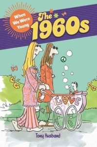 When We Were Young: The 1960s
