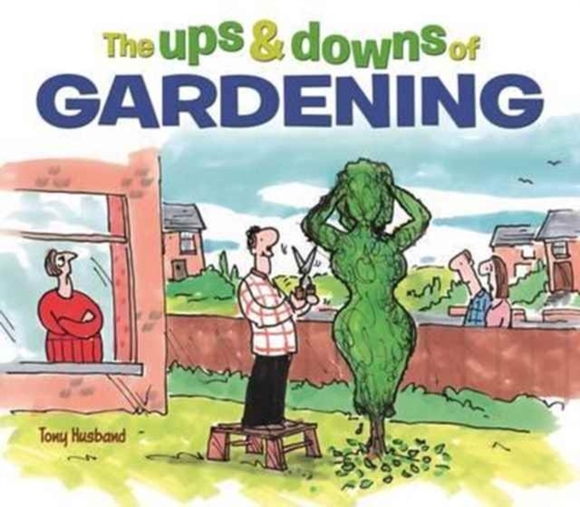 The Ups and Downs of Gardening