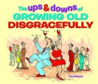 The Ups and Downs of Growing Old Disgrac