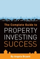 Complete Guide to Property Investing Suc