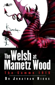 Welsh at Mametz Wood, The Somme 1916, Th