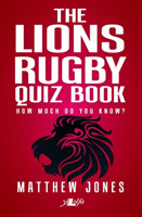 Lions Rugby Quiz Book, The