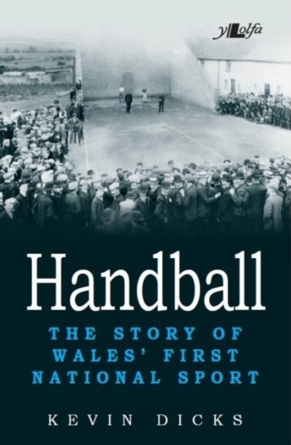 Handball - The Story of Wales' First Nat