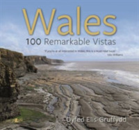 Wales - 100 Remarkable Vistas