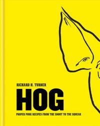 Hog: Proper pork recipes from the snout to th
