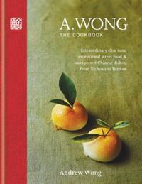 A. Wong - The Cookbook: Extraordinary dim sum, exceptional stree