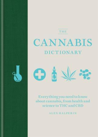 Bilde av The Cannabis Dictionary: Everything You Need To Know About Cannab