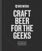 BrewDog: Craft Beer for the Geeks: The masterclass, from exploring iconic b