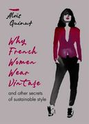 Why French Women Wear Vintage: and other secrets of sustainable style