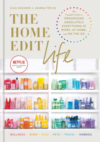 The Home Edit Life: The Complete Guide to Organizing Absolut