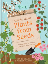 RHS How to Grow Plants from Seeds: Sewing seeds for flowers, vegetables, he