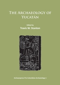 Archaeology of Yucatan: New Directions a