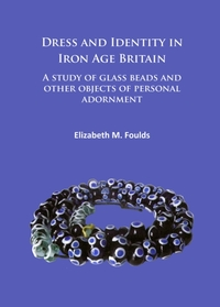 Dress and Identity in Iron Age Britain