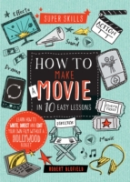 Super Skills: How to Make a Movie in 10