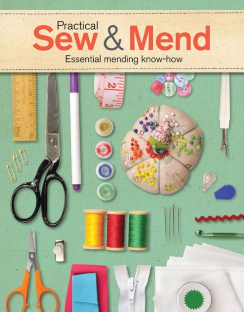 Practical Sew and Mend: Essential Mendin