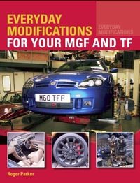 Everyday Modifications for your MGF and