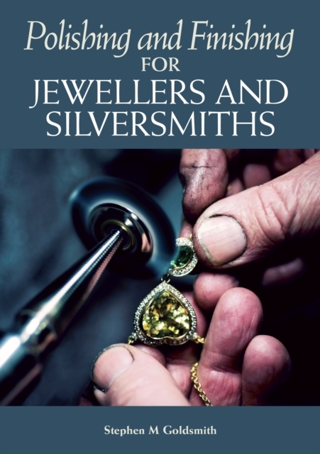 Polishing and Finishing for Jewellers an