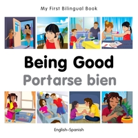 My First Bilingual Book - Being Good - F