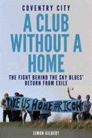 Coventry City: A Club Without a Home