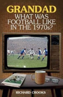 Grandad, What Was Football Like in the 1