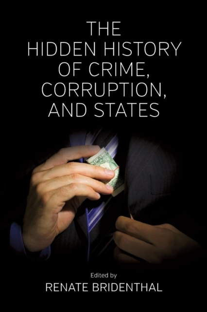 The Hidden History of Crime, Corruption,