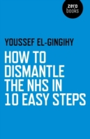 How to Dismantle the NHS in 10 Easy Step