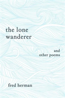 The Lone Wanderer and Other Poems