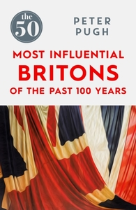 The 50 Most Influential Britons of the P