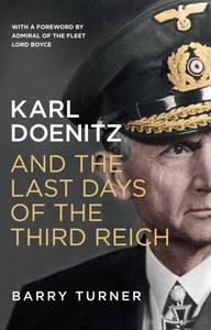 Karl Doenitz and the Last Days of the Th
