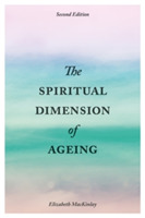 The Spiritual Dimension of Ageing, Secon