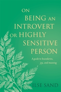 On Being an Introvert or Highly Sensitiv