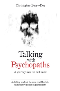 Talking with Psychopaths and Savages - a