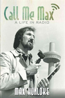 Call Me Max - A Life in Radio