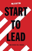 Start to Lead... and Others Will Manage