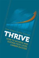 Thrive: How to Achieve and Sustain High-