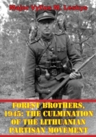 Forest Brothers, 1945: The Culmination O