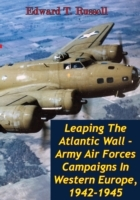 Leaping The Atlantic Wall - Army Air For