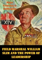 Field Marshal William Slim And The Power