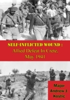Self-Inflicted Wound: Allied Defeat In C