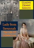 Lady from Savannah: The Life Of Juliette
