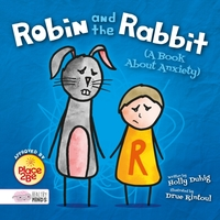 Robin and the Rabbit (A Book About Anxie
