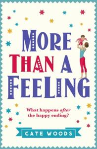 More Than a Feeling: A Laugh Out Loud Story You Won't Want to