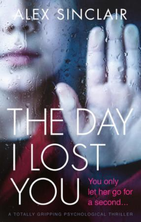 Bilde av The Day I Lost You: A Totally Gripping Psychological Thrille