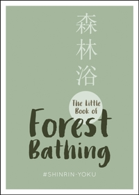 Little Book of Forest Bathing