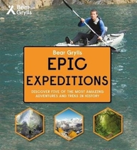 Bear Grylls Epic Adventure Series - Epic